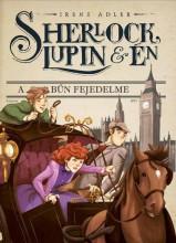 SHERLOCK, LUPIN ÉS ÉN - A BŰN FEJEDELME - Ekönyv - ADLER, IRENE