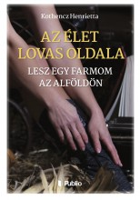 Az élet lovas oldala - Ekönyv - Kothencz Henrietta