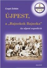 """ÚJPEST, A """"BAJNOKOK BAJNOKA"""" - Ekönyv - CSAPÓ ZOLTÁN"""