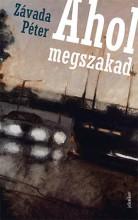 AHOL MEGSZAKAD (JELENKOR) - Ekönyv - ZÁVADA PÉTER