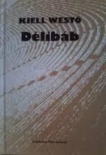 DÉLIBÁB - Ekönyv - WESTÖ, KJELL