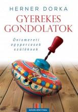 GYEREKES GONDOLATOK - ÖNISMERETI EGYPERCESEK SZÜLŐKNEK - Ekönyv - HERNER DORKA