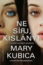 Ne sírj, kislány! - Ekönyv - Mary  Kubica