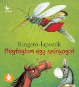 MEGFOGTAM EGY SZÚNYOGOT - RINGATÓ-LAPOZÓK 3. - Ekönyv - GRÓH ILONA