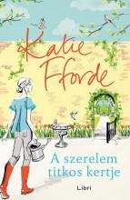 A szerelem titkos kertje - Ekönyv - Katie Fforde