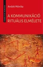A KOMMUNIKÁCIÓ RITUÁLIS ELMÉLETE - Ebook - ANDOK MÓNIKA