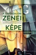 A TÁRSADALOM ZENEI KÉPE - Ekönyv - DEMETER TAMÁS