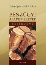 PÉNZÜGYI ALAPISMERETEK - KÉZIKÖNYV ÉS MUNKAFÜZET (2. ÁTDOLG. KIAD.) - Ekönyv - KOLTAI ZOLTÁN - ZELLER GYULA