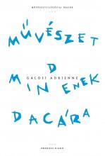 MŰVÉSZET MINDENEK DACÁRA - MŰVÉSZETFILOZÓFIAI ÍRÁSOK - Ekönyv - GÁLOSI ADRIENNE