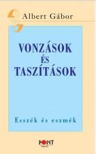 VONZÁSOK ÉS TASZÍTÁSOK - ESSZÉK ÉS ESZMÉK - Ekönyv - ALBERT GÁBOR