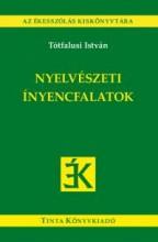 NYELVÉSZETI ÍNYENCFALATOK - Ekönyv - TÓTFALUSI ISTVÁN