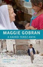 MAGGIE GOBRAN - A KAIRÓI TERÉZ ANYA - Ekönyv - KUBITSCHECK, JUDITH - KÜHL, JUDITH