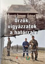 ŐRZŐK, VIGYÁZZATOK A HATÁRRA! - Ekönyv - PÓSÁN LÁSZLÓ - VESZPRÉMY LÁSZLÓ - BODA J