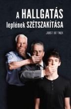 A HALLGATÁS LEPLÉNEK SZÉTSZAKÍTÁSA - Ekönyv - BITTNER, JOBST