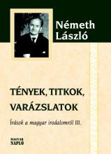 TÉNYEK, TITKOK, VARÁZSLATOK - Ekönyv - NÉMETH LÁSZLÓ