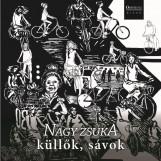 KÜLLŐK, SÁVOK - Ebook - NAGY ZSUKA