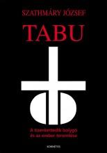 TABU - A TIZENKETTEDIK BOLYGÓ ÉS AZ EMBER TEREMTÉSE - Ekönyv - SZATHMÁRY JÓZSEF