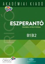 ESZPERANTÓ ÍRÁSBELI NYELVVIZSGA B1,B2 - 2017 (ORIGÓ) - Ekönyv - ELTE ORIGÓ NYELVI CENTRUM