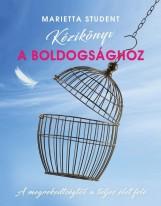 KÉZIKÖNYV A BOLDOGSÁGHOZ - Ekönyv - STUDENT, MARIETTA