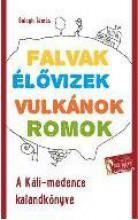 VULKÁNOK, FALVAK, ÉLŐVIZEK, ROMOK - A KÁLI-MEDENCE KALANDKÖNYVE 2. KIAD. - Ebook - BALOGH TAMÁS