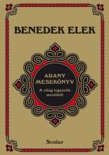 ARANY MESEKÖNYV - A VILÁG LEGSZEBB MESÉIBŐL - Ekönyv - BENEDEK ELEK