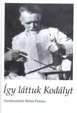 ÍGY LÁTTUK KODÁLYT - Ekönyv - BALASSI KIADÓ KFT.