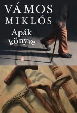 APÁK KÖNYVE (ÚJ, 2017) - Ekönyv - VÁMOS MIKLÓS