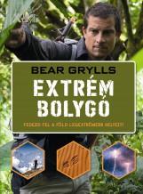 EXTRÉM BOLYGÓ - FEDEZD FEL A FÖLD LEGEXTRÉMEBB HELYEIT! - Ekönyv - BEAR GRYLLS