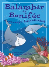 Balambér és Bonifác, a csavargó bálnaborjak - Ekönyv - Lőrincz Judit Lívia