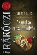 AZ UTOLSÓ OROSZLÁNKÖLYÖK - Ekönyv - CSIKÁSZ LAJOS