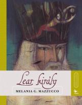 LEAR KIRÁLY - Ekönyv - MAZZUCCO, MELANIA G.