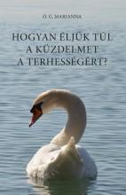 HOGYAN ÉLJÜK TÚL A KÜZDELMET A TERHESSÉGÉRT? - Ekönyv - Ó. G. MATRIANNA