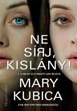 NE SÍRJ, KISLÁNY! - Ekönyv - KUBICA, MARY