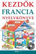 KEZDŐK FRANCIA NYELVKÖNYVE (CD MELLÉKLETTEL) - Ekönyv - HELEN DAVIES