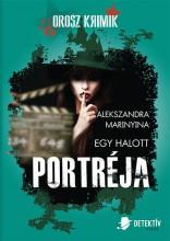 EGY HALOTT PORTRÉJA - Ekönyv - MARINYINA, ALEKSZANDRA