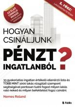 Hogyan csináljunk Pénzt ingatlanból? - Ebook - Nemes Roland