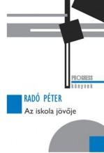 AZ ISKOLA JÖVŐJE - Ekönyv - RADÓ PÉTER