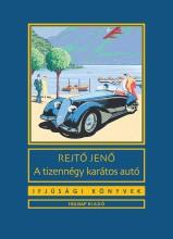 A TIZENNÉGY KARÁTOS AUTÓ - IFJÚSÁGI KÖNYVEK - Ekönyv - REJTŐ JENŐ