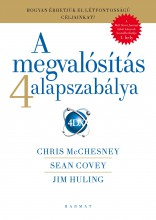 A MEGVALÓSÍTÁS 4 ALAPSZABÁLYA - Ekönyv - CHRIS MCCHESNEY, SEAN COVEY ÉS JIM HULIN
