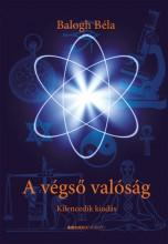 A VÉGSŐ VALÓSÁG - 9. KIADÁS - Ekönyv - BALOGH BÉLA