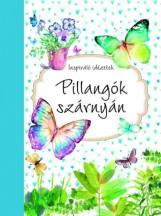 PILLANGÓK SZÁRNYÁN - INSPIRÁLÓ IDÉZETEK - Ekönyv - -