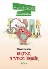 BERTOLD, A TITKOS ÜGYNÖK - Ekönyv - OLIVER MÜLLER
