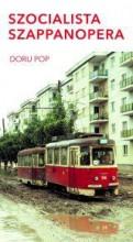 SZOCIALISTA SZAPPANOPERA - Ekönyv - DORU POP