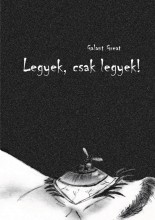 Legyek, csak legyek! - Ekönyv - Galant Great