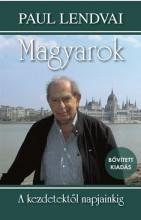 MAGYAROK - A KEZDETEKTŐL NAPJAINKIG (BŐVÍTETT KIADÁS) - Ekönyv - LENDVAI, PAUL