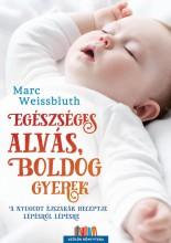 EGÉSZSÉGES ALVÁS, BOLDOG GYEREK - Ekönyv - WEISSBLUTH, MARC