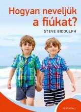 HOGYAN NEVELJÜK A FIÚKAT? (ÚJ BORÍTÓ) - Ekönyv - BIDDULPH, STEVE
