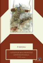 A KÖZÉPKOR MAGYARORSZÁGI KÖNNYŰLOVASSÁGA X-XVI. SZÁZAD - Ekönyv - B. SZABÓ JÁNOS