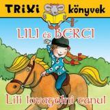 TRIXI KÖNYVEK - LILI ÉS BERCI - LILI LOVAGOLNI TANUL - Ekönyv - SZILÁGYI LAJOS E.V.