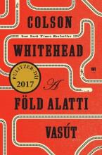 A FÖLD ALATTI VASÚT - Ekönyv - WHITEHEAD, COLSON